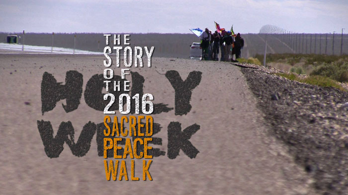 Holy Week: The Story of the 2016 Sacred Peace Walk